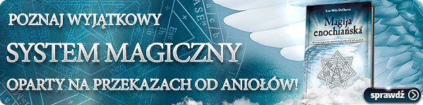"""Poznaj """"Magiję enochiańską"""" - wyjątkowy system magiczny >>"""