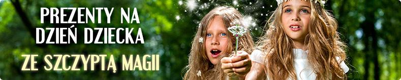 Prezenty na Dzień Dziecka ze szczyptą magii