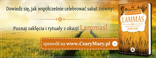 Poznaj zakl�cia i rytua�y na sabat Lammas