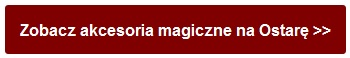 Zobacz akcesoria magiczne na Ostarę