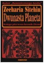 Dwunasta planeta - Zecharia Sitchin
