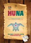 Huna: Starozytne hawajskie sekrety wspolczesnego zycia