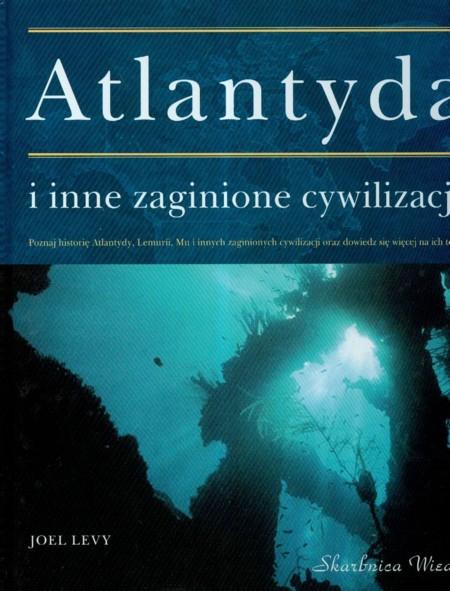 Atlantyda i inne zaginione cywilizacje - Levy Joel