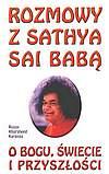 Rozmowy z Sathya Sai Babą o Bogu, świecie i przyszłości
