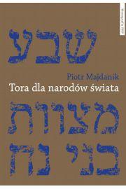 Tora dla narodów świata. Prawa noachickie w ujęciu Majmonidesa