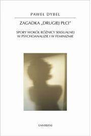 Zagadka drugiej płci Spory wokół różnicy seksualnej w psychoanalizie i w feminizmie