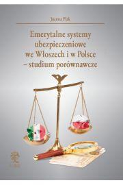 Emerytalne systemy ubezpieczeniowe  we Włoszech i w Polsce - studium porównawcze