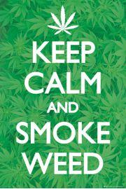 Keep Calm AND Smoke Weed - Marihuana - plakat
