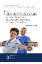 Gerokinezjologia. Nauka i praktyka aktywności fizycznej w wieku starszym