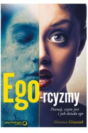 Ego-rcyzmy Poznaj czym jest i jak dzia�a ego