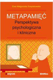 Metapamięć Perpektywa psychologiczna i kliniczna