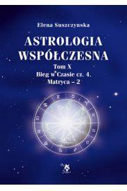 Astrologia współczesna T. X, Bieg w czasie cz. 4