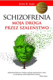 Schizofrenia Moja droga przez szaleństwo
