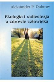 Ekologia i radiestezja a zdrowie człowieka