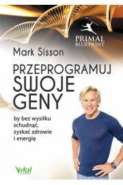 Przeprogramuj swoje geny by bez wysiłku schudnąć, zyskać zdrowie i energię