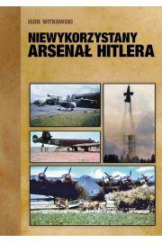 Niewykorzystany arsenał Hitlera