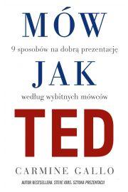 Mów jak TED. 9 wystąpień publicznych, według znanych osób
