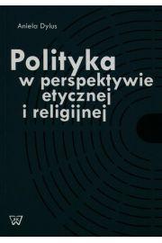 Polityka w perspektywie etycznej i religijnej