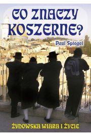 Co znaczy koszerne? Żydowska wiara i życie