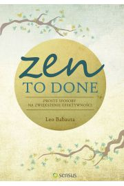 Zen To Done Proste sposoby na zwiększenie efektywności