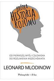 Kr�tka historia rozumu. Od pierwszej my�li cz�owieka do rozumienia Wszech�wiata