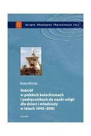 Ko�ci� w polskich katechizmach i podr�cznikach do nauki religii dla dzieci i m�odzie�y w latach 1945-2001
