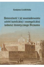 Umieralno�� i jej uwarunkowania w�r�d katolickiej i ewangelickiej ludno�ci historycznego Poznania