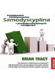 Samodyscyplina - fundament efektywności i ponadprzeciętnych osiągnięć