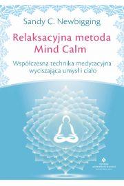 Relaksacyjna metoda mind calm współczesna technika medytacyjna wyciszająca umysł I ciało