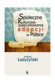 Spo�eczne i kulturowe uwarunkowania adopcji w Polsce