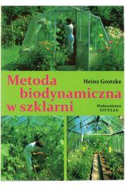 Metoda biodynamiczna w szklarni - Heinz Grotzke