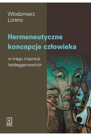 Hermeneutyczne koncepcje cz�owieka w kr�gu inspiracji heideggerowskich