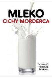 Mleko. Cichy morderca