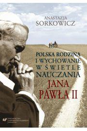 Polska rodzina i wychowanie w �wietle nauczania Jana Paw�a II