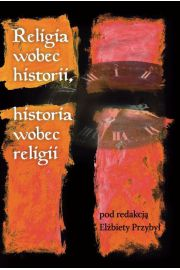 Religia wobec historii, historia wobec religii