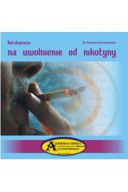 Autohipnoza na uwolnienie od nikotyny CD - Dr Andrzej Kaczorowski