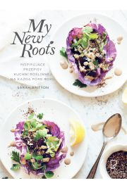 My New Roots. Inspirujące przepisy kuchni roślinnej na każdą porę roku