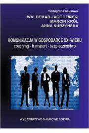 Komunikacja w gospodarce XXI wieku coaching-transport-bezpieczeństwo