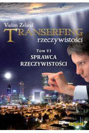 Transerfing rzeczywistości T.6 Sprawca..