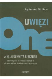 Uwi�zione w KL Auschwitz - Birkenau