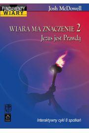 Wiara ma znaczenie 2. Jezus jest Prawdą