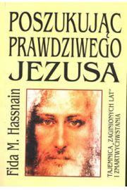 Poszukując prawdziwego Jezusa - F.M. Hassnain
