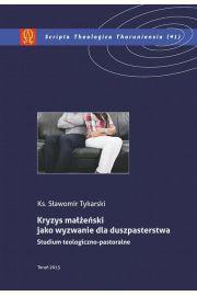 Kryzys małżeński jako wyzwanie dla duszpasterstwa. Studium teologiczno-pastoralne