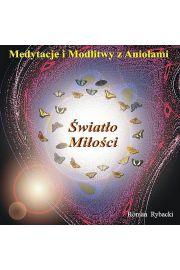 Światło Miłości - medytacje i modlitwy z Aniołami