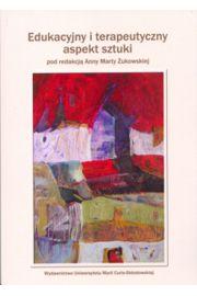 Edukacyjny i terapeutyczny aspekt sztuki
