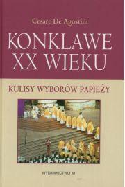 Konklawe XX wieku. Kulisy wybor�w papie�y