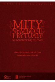 Mity symbole i rytua�y we wsp�czesnej polityce