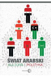 Świat arabski Kultura i polityka