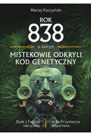 Rok 838, w kt�rym Mistekowie odkryli kod genetyczny