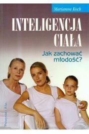 Inteligencja ciała. Jak zachować młodość?